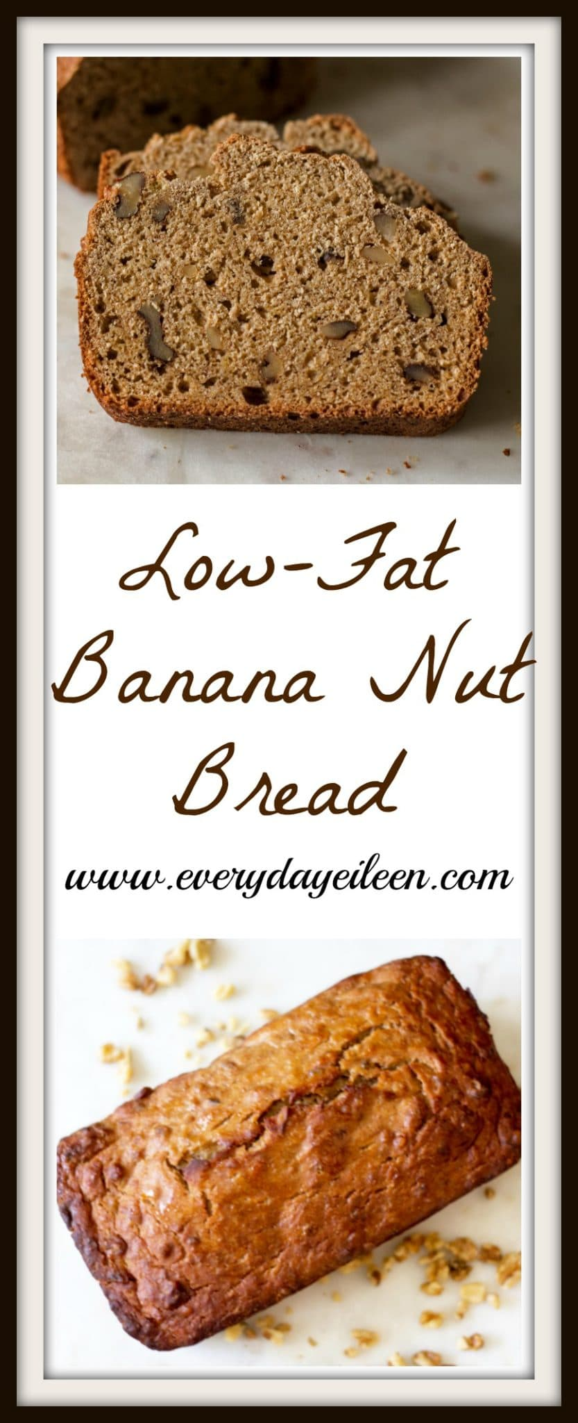 Low-Fat Banana Nut Bread - Everyday Eileen