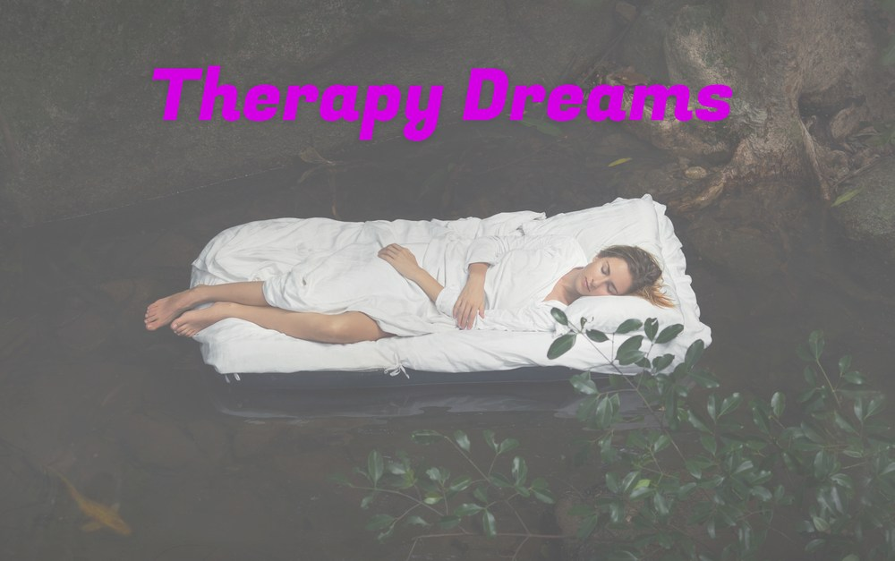 Therapy Dreams?