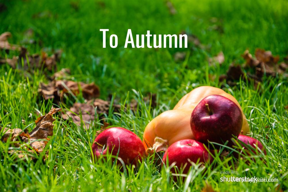 To Autumn #MondayMusings #MondayBlogs