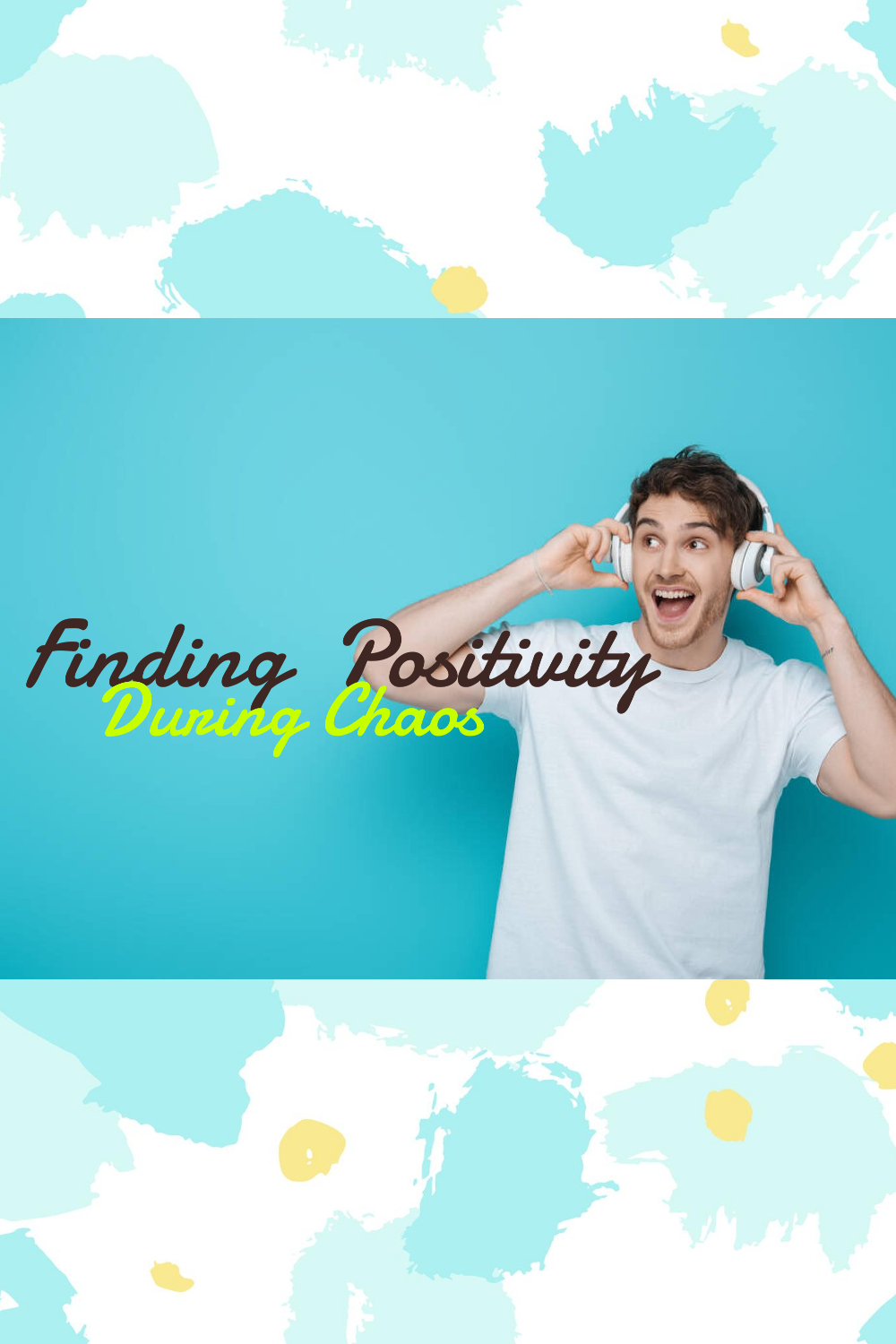 Finding Positivity During Chaos