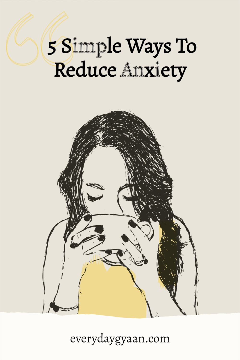 5 Simple Ways To Reduce Anxiety