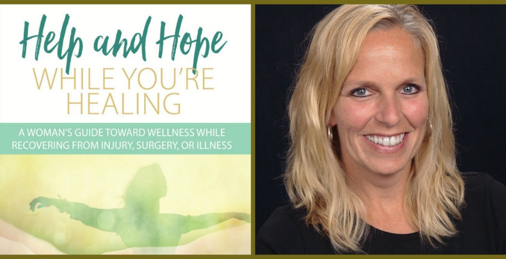Help and Hope While You're Healing