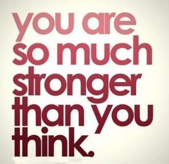 You Are So Much Stronger Than You Think