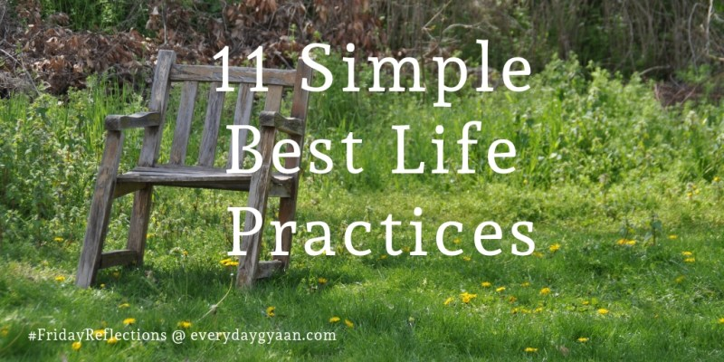 11 Simple Best Life Practices