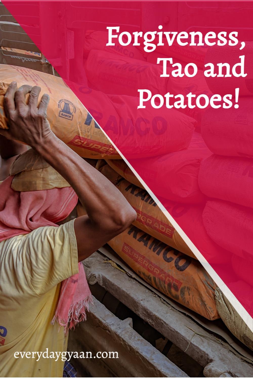 Forgiveness, Tao and Potatoes!  #writebravely
