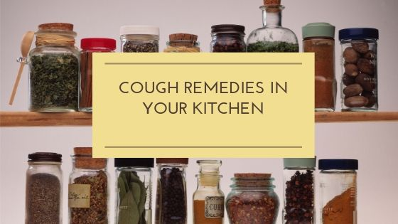 ough Remedies In Your Kitchen