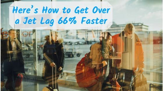 How to Get Over Jet Lag Faster