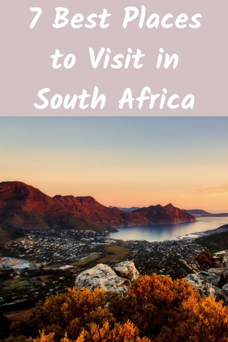 The 7 Best Places to Visit in South Africa