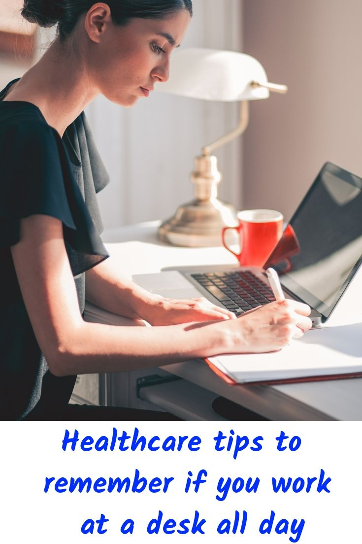 Healthcare Tips To Remember If You Work At A Desk All Day