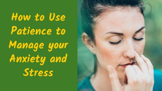 Use Patience to Manage Anxiety and Stress