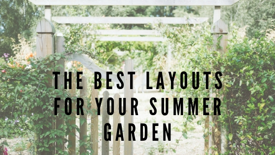 The Best Layouts For Your Summer Garden