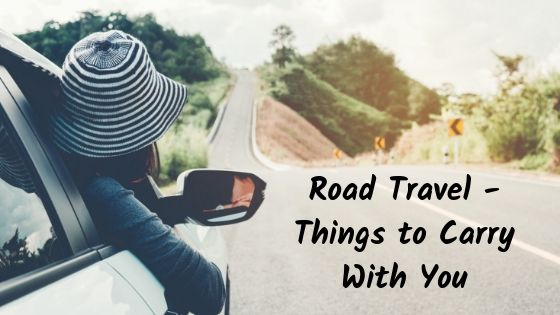 Road Travel - Things to Carry With You