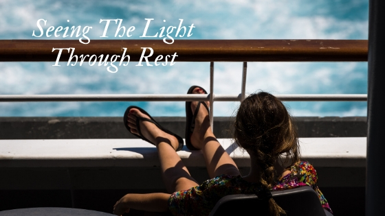 seeing the light through rest