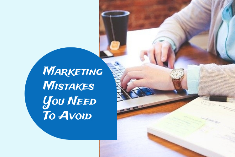 marketing mistakes you need to avoid
