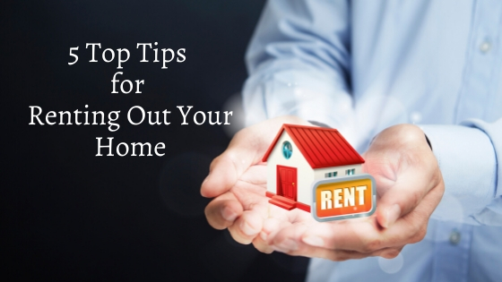 5 Top Tips for Renting Out Your Home