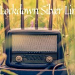 The Lockdown Silver Linings
