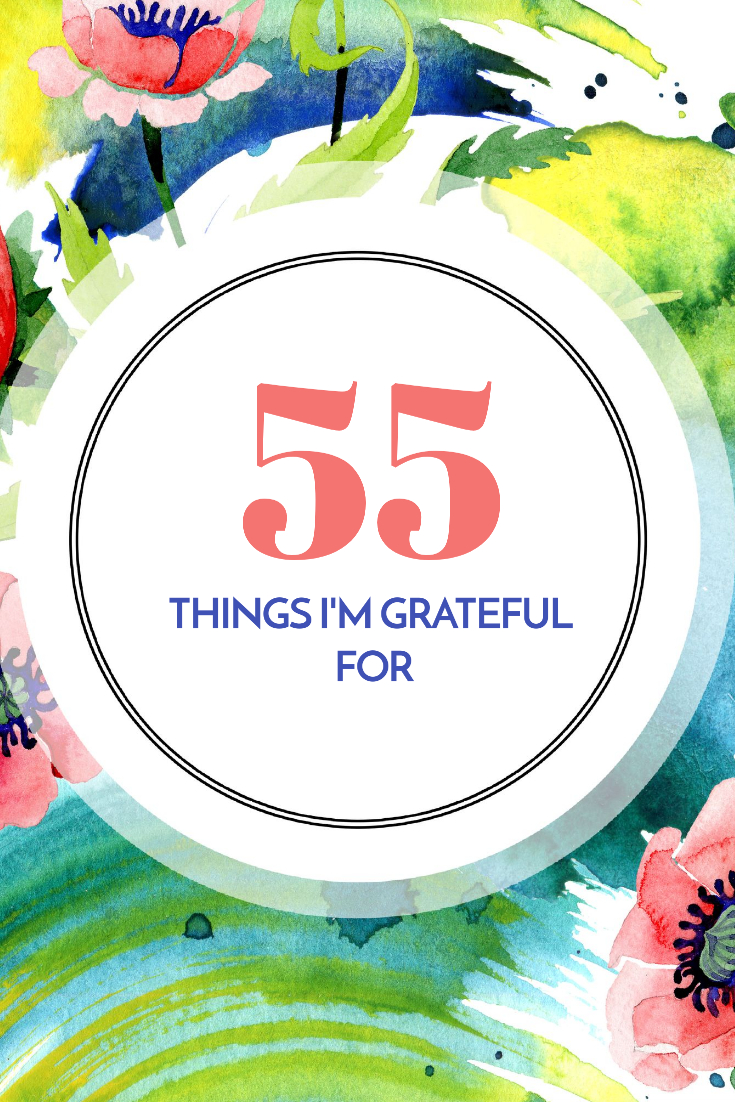 55 Things I\'m Grateful For
