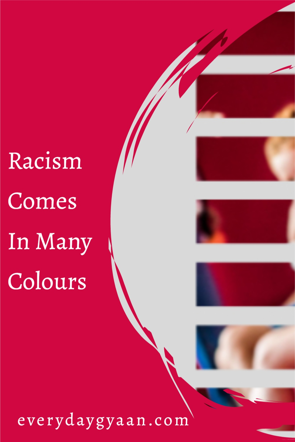 Racism Comes In Many Colours