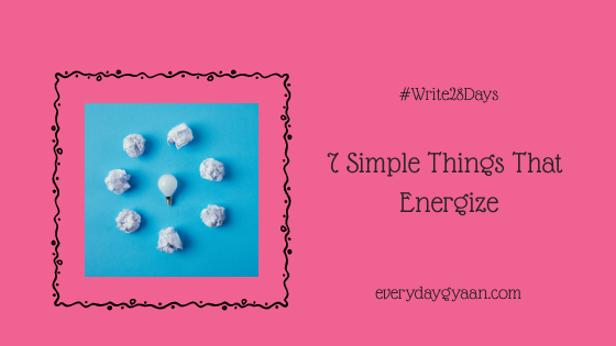 7 Simple Things That Energize