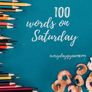 100 words on saturday