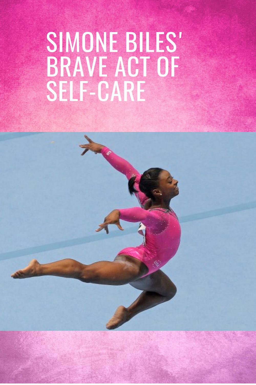 Simone Biles\' Brave Act Of Self-Care