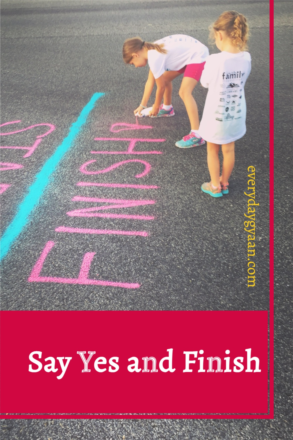Say Yes and Finish