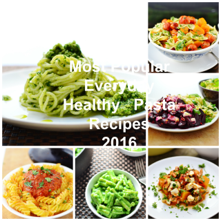 Most Popular Everyday Healthy Pasta 2016
