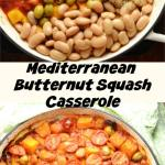 1 image showing beans, tomato sauce, olives and cubed squash in shallow dish, and another with butternut squash casserole in large shallow dish.