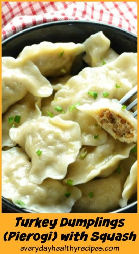 Easy Turkey Dumplings (Pierogi) with Butternut Squash