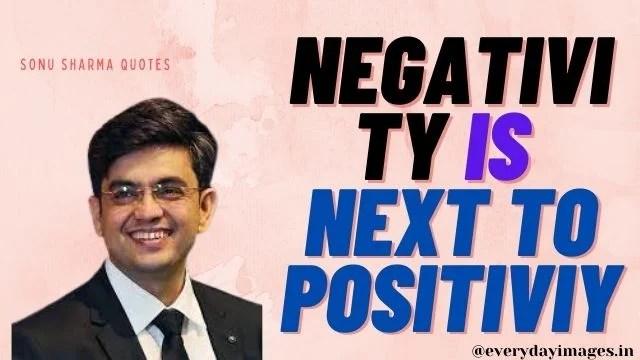 Negativity is next to positivity