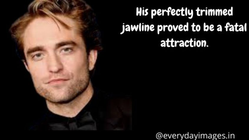 His perfectly trimmed jawline proved to be a fatal attraction.