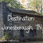Destination: Jonesborough, TN
