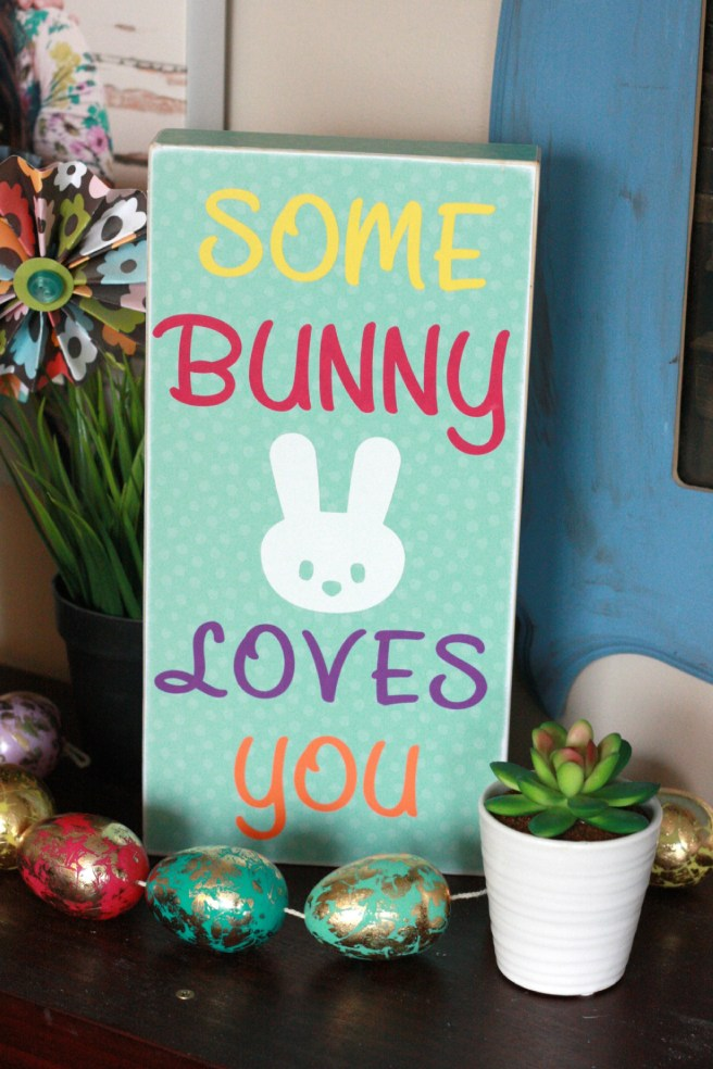 Some Bunny Loves You Sign Made with Cricut Explore Air 2