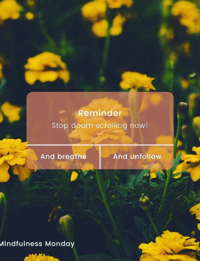 Mindfulness Monday-How to Stop Doom Scrolling Now