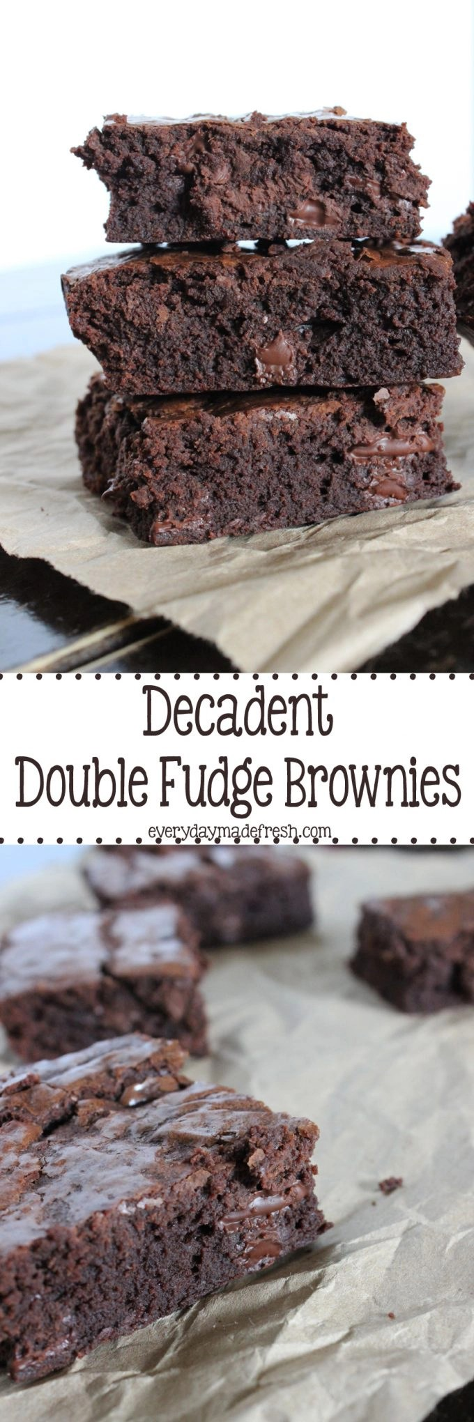 Rich and chewy, these Decadent Double Fudge Brownies are only for the serious chocolate lover. | EverydayMadeFresh.com