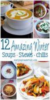 12 Amazing Soups – Stews- Chilis