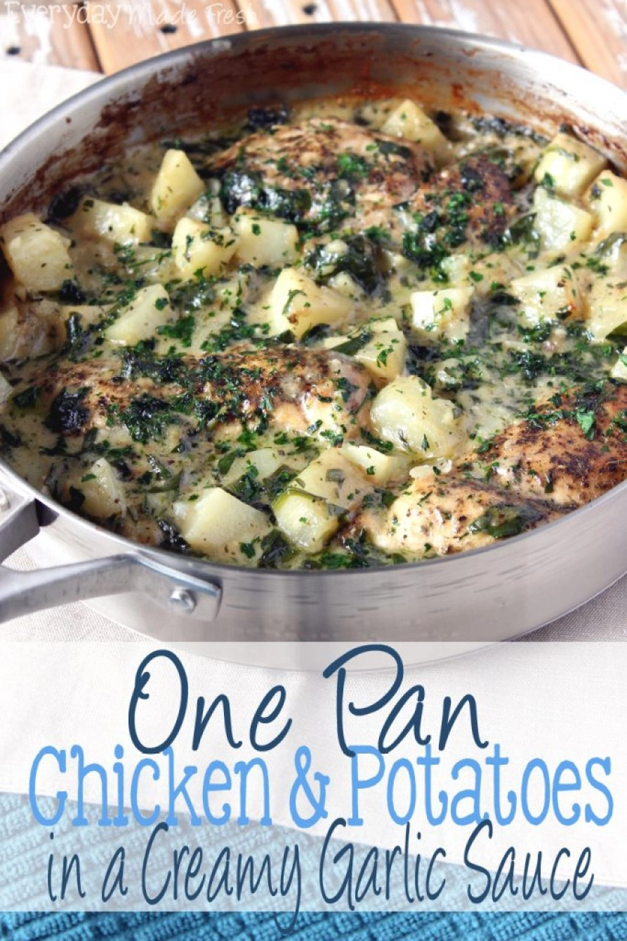 The perfect sauce always contains garlic. The perfect dinner is always cooked in one pan. This One Pan Chicken & Potatoes in a Creamy Garlic Sauce is perfection. | EverydayMadeFresh.com