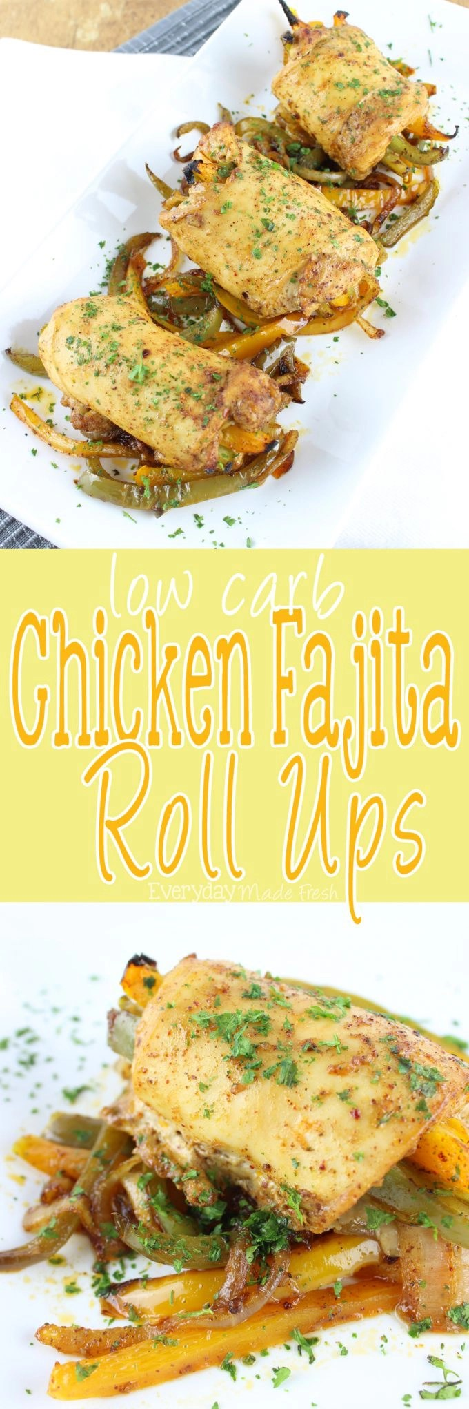 Skip the shell, and go with these Low Carb Chicken Fajita Roll Ups! Easy to make, and super tasty!   EverydayMadeFresh.com