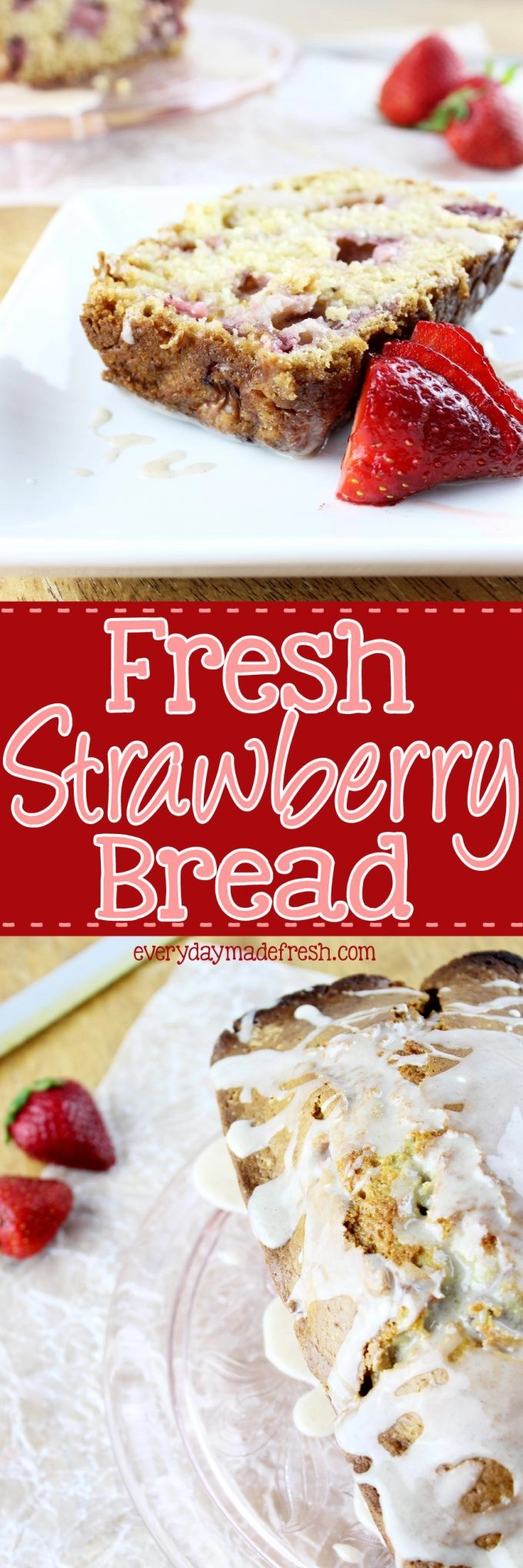 This Fresh Strawberry Bread will be one of your favorites. This quick bread is made with fresh strawberries, and topped with a cinnamon glaze.   EverydayMadeFresh.com