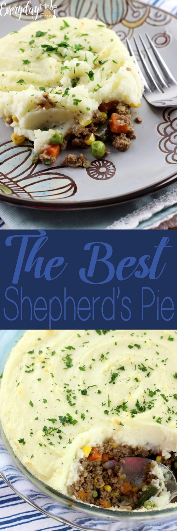 I've eaten plenty of Shepherd's Pies throughout the years, and they can all pretty much be the same...Until this one. I can honestly say, without a doubt, this is The Best Shepherd's Pie! | EverydayMadeFresh.com