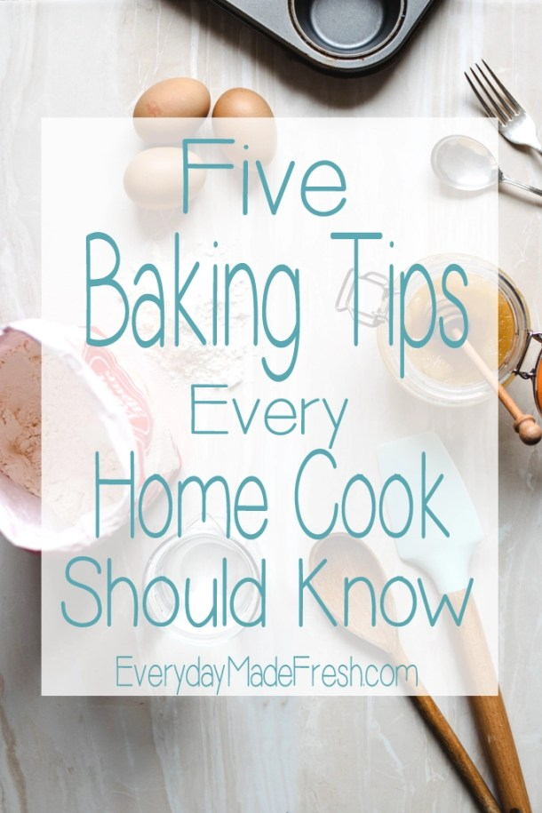 I am a firm believer that anyone can follow a recipe and turn out great baked goodies. Baking just takes a little extra help, and today I am sharing my 5 Baking Tips Every Home Cook Should Know. | EverydayMadeFresh.com