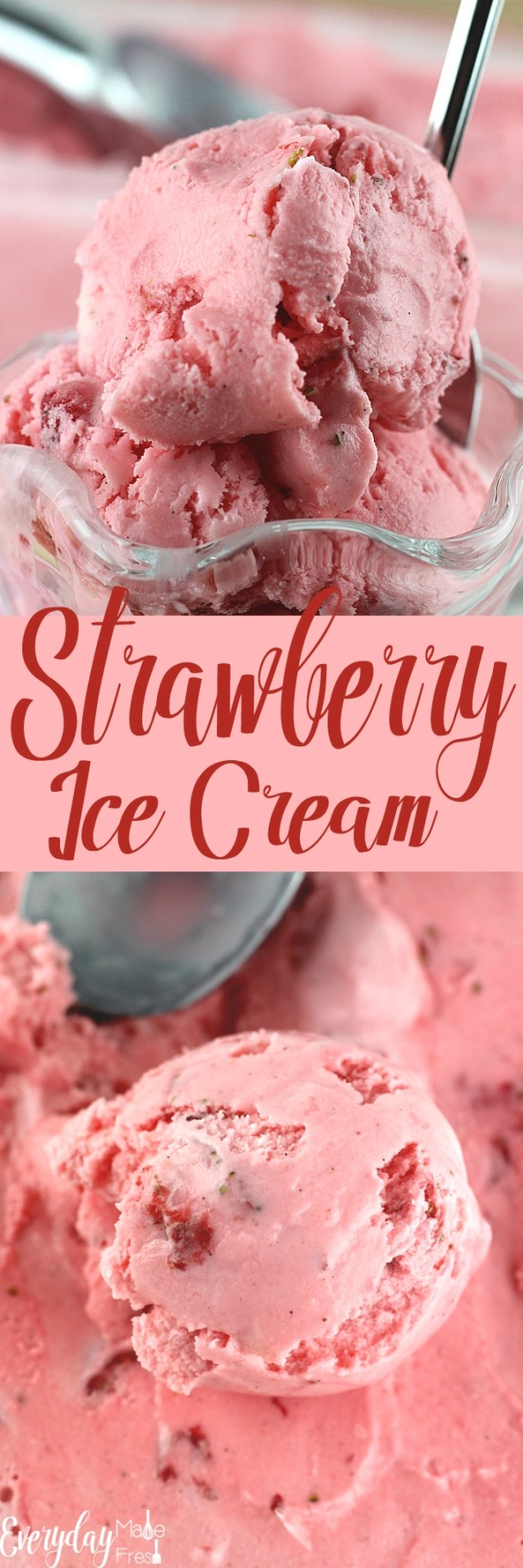 Grab those fresh berries, and make this super creamy Strawberry Ice Cream! Perfect on a hot summer day. | EverydayMadeFresh.com