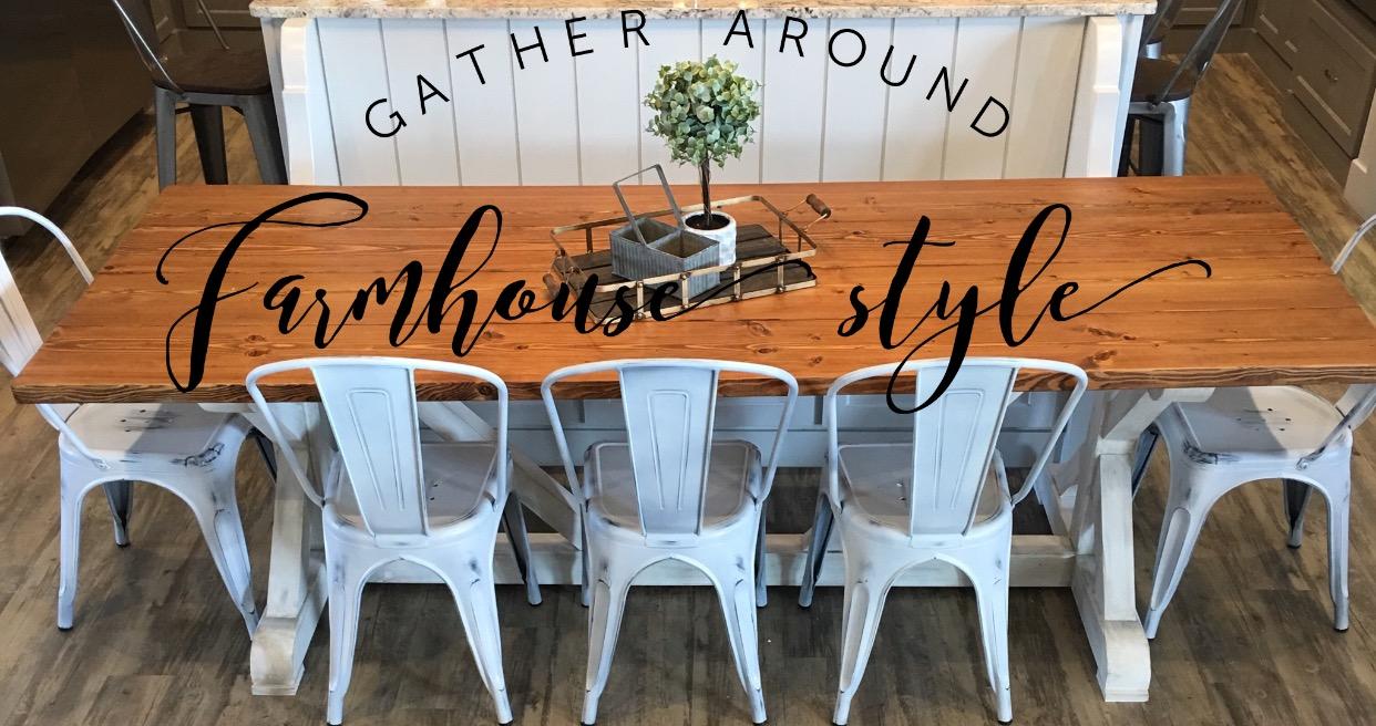 Gather Around| Farmhouse style