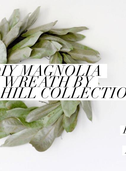 DIY Magnolia Wreath | Hill Collection Blog