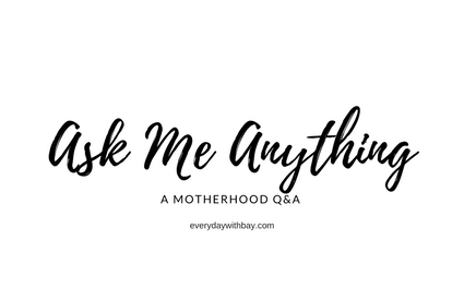 Motherhood Q&A with Everyday With Bay