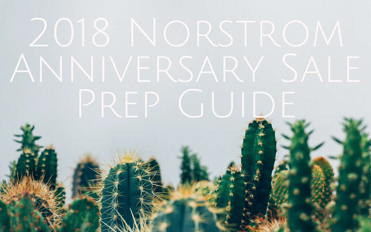 The 2018 Nordstrom Anniversary Sale Prep Guide