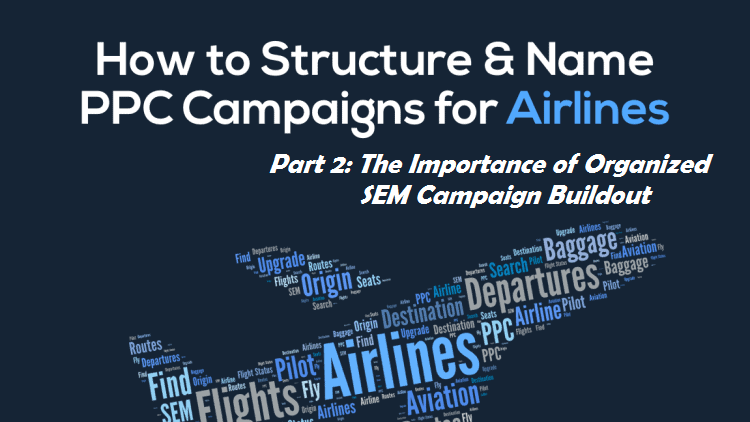 The Importance of Organized SEM Campaign Buildout
