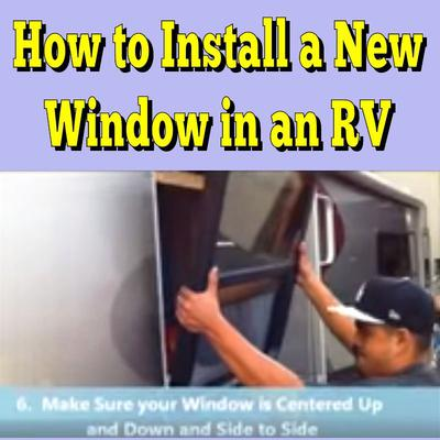 Where Can I Get A Replacement Window For My RV and Can I