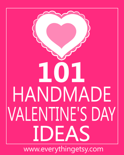 101 Valentines Day Ideas at EverythingEtsy.com