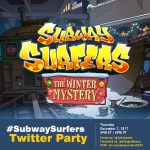 Join Us for the #SubwaySurfers Pop Up Twitter Party 12/7 at 9pm Eastern